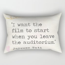 ''I want the film to start when you leave the auditorium.'' Rectangular Pillow