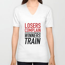 Losers Complain Winners Train Unisex V-Neck