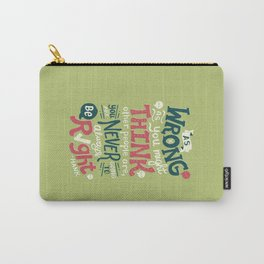 Never Be Right Carry-All Pouch