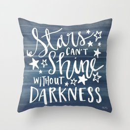 Stars Can't Shine Without Darkness Throw Pillow