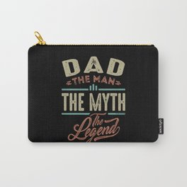 Dad The Myth The Legend Carry-All Pouch
