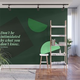 "Sara Blakely Quotes ""Don't be intimidated by what you don't know."" Print Wall Mural"