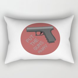 Put The Guns Away Rectangular Pillow
