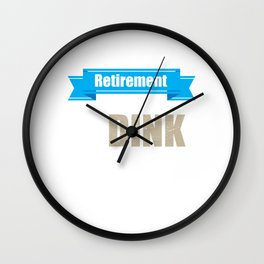 Retirement Drives Me To Dink Retired Pickle Ball Player Retirees Veterans Plan Gift Wall Clock