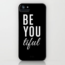 Be You tiful iPhone Case