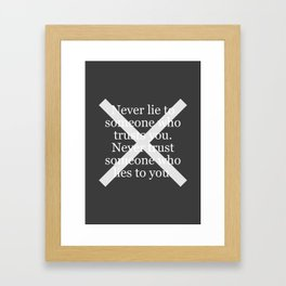Never Lie To Someone Who Trusts You Framed Art Print