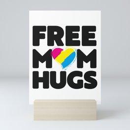 Free Mom Hugs Shirt, Free Mom Hugs Pan Pride LGBTQIA Mini Art Print