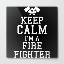Keep Calm Firefighter Funny Firefighter Dad Metal Print