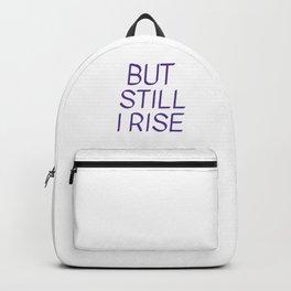 BUT  STILL  I RISE - Maya Angelou Backpack