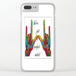 We're Just a Perfect Match Clear iPhone Case
