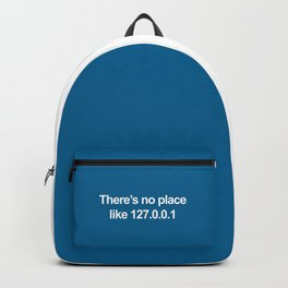 No Place Like 127.0.0.1 Geek Quote Backpack