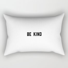 Be Kind, Kind Quote, Kindness Art, Be Kind Art Rectangular Pillow