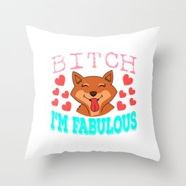 """Cute and adorable fox saying """"Bitch I'm Fabulous"""". Grab yours now! Makes a wonderful gift! Throw Pillow"""