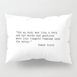 James Joyce Love Quote Pillow Sham