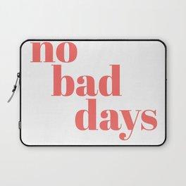 no bad days II Laptop Sleeve