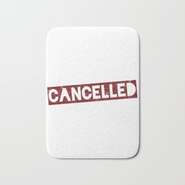 Today Has Been Cancelled, Go Back To Bed Bath Mat