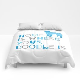 Home is where your Doodle is, Art for the Labradoodle or Goldendoodle dog lover Comforters