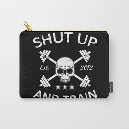 Shut Up and Train Carry-All Pouch