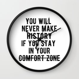 Inspirational - Don't Stay In Your Comfort Zone Wall Clock