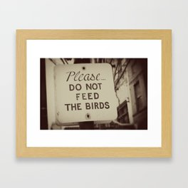 PLEASE do not feed the birds Framed Art Print