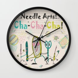 Needle Arts! Cha-Cha-Cha! Wall Clock