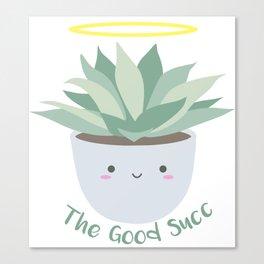 The Good Succ Canvas Print