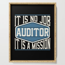 Auditor  - It Is No Job, It Is A Mission Serving Tray