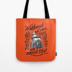 Without Love Tote Bag