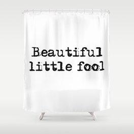 Beautiful little fool - F Scott Fitzgerald Shower Curtain