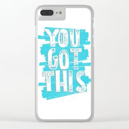 YOU GOT THIS / Typography / Positive Quote Clear iPhone Case
