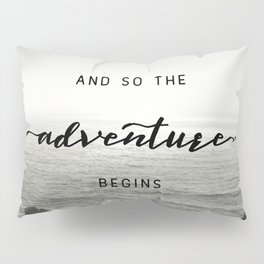And So The Adventure Begins - Ocean Emotion Black and White Pillow Sham
