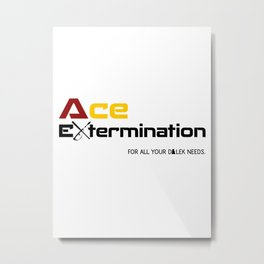 Ace Extermination Metal Print