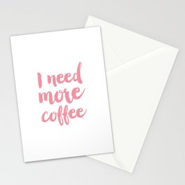 I need more coffee typography Stationery Cards