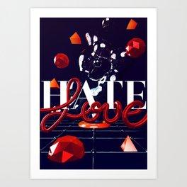Love and Hate Art Print