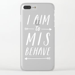 I Aim To Misbehave Blck Clear iPhone Case