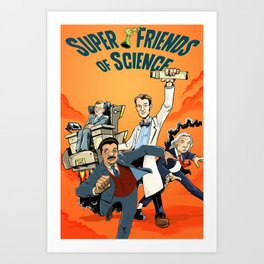 Super Friends of Science! Art Print