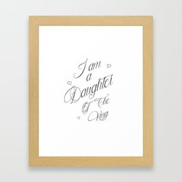 I Am A Daughter Of The King - Black & White Religious Scripture Quote Framed Art Print