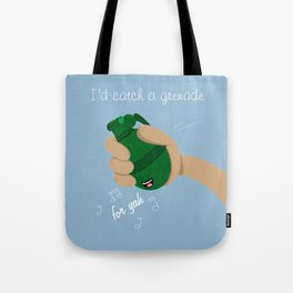 I'd catch a grenade for ya quote Tote Bag