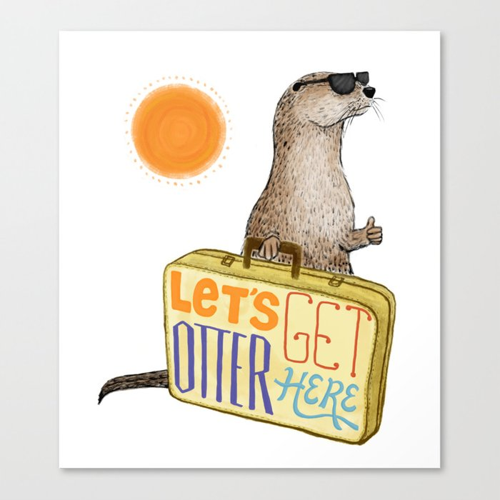 Let's Get Otter Here! Canvas Print