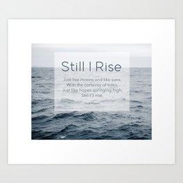 Ocean Waves. Still I Rise by Maya Angelou Art Print