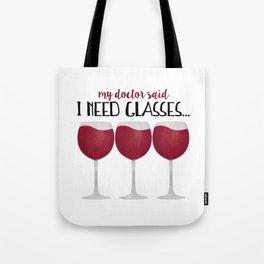 My Doctor Said I Need Glasses... Tote Bag