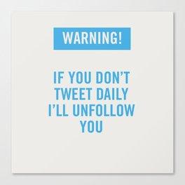 Warning! Twitter. Canvas Print