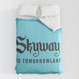 Skyway To Tomorrowland Comforters