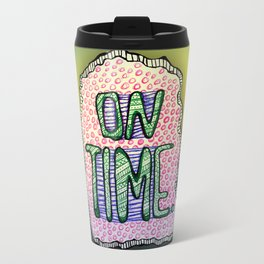 """On Time"" by RenPenCreations Travel Mug"