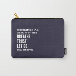 Nice words - Breathe, Trust, Let Go Carry-All Pouch