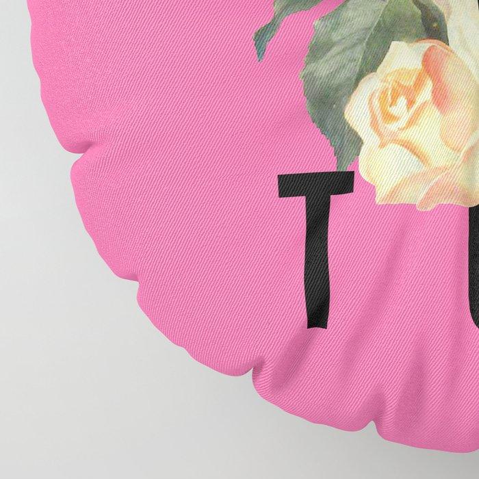 Won't Stop Flower Poster Floor Pillow