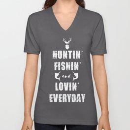 Huntin Fishing Lovin Everyday Hunter Gift Unisex V-Neck