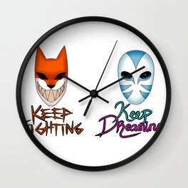 Keep Fighting, Keep Dreaming Wall Clock