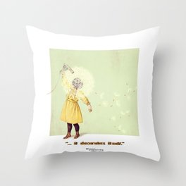 """... it decorates itself."" Throw Pillow"