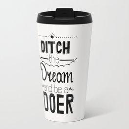 Ditch the Dream Travel Mug